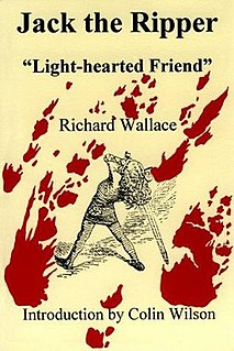 <i>Jack the Ripper, Light-Hearted Friend</i> 1996 true crime book by Richard Wallace