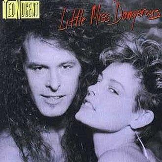 Little Miss Dangerous - Image: Little Miss Dangerous Ted Nugentalbum