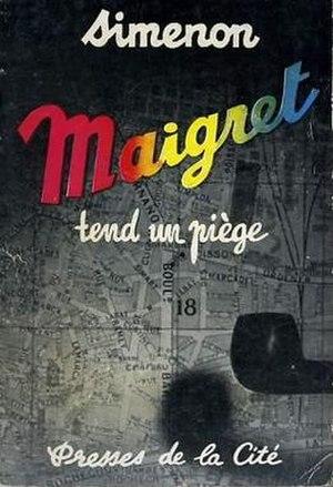 Maigret Sets a Trap - First edition (publ. Presses de la Cité)