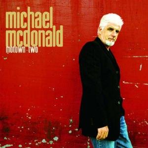 Motown Two - Image: Michael Mc Donald Motown Two