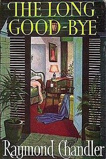 <i>The Long Goodbye</i> (novel) 1953 novel by Raymond Chandler