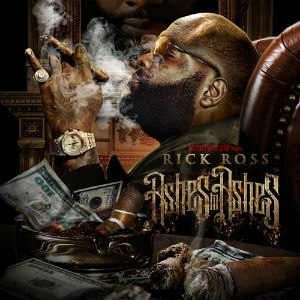 Ashes to Ashes (mixtape) - Image: Rick Ross Ashes To Ashes