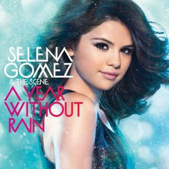 A Year Without Rain - Image: Selena Gomez & the Scene A Year Without Rain (album cover)