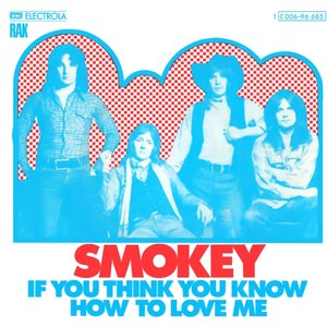 If You Think You Know How to Love Me - Image: Smokie If You Think You Know How to Love Me (1975) front cover