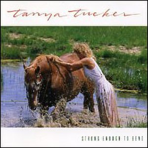 Strong Enough to Bend - Image: Tanya Tucker Strong Enoughto Bend