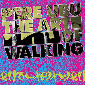 The Art of Walking - Image: The Art of Walking (Pere Ubu album cover art)