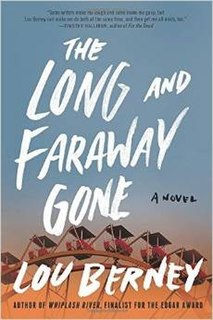<i>The Long and Faraway Gone</i> Novel by Lou (Louis) Berney