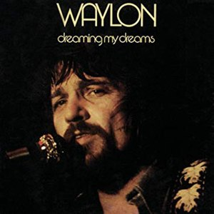 Dreaming My Dreams (Waylon Jennings album) - Image: Waylon Jennings Dreaming My Dreams