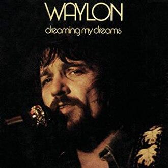 Dreaming My Dreams (Waylon Jennings album) - Image: Waylon Jennings Dreaming My Dreams