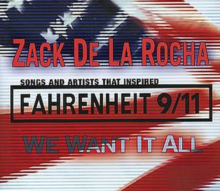 We Want It All 2004 song performed by Zack de la Rocha