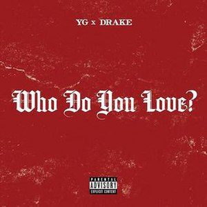 Who Do You Love? (YG song) - Image: Yg drake who do you love