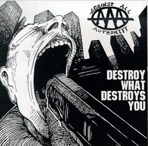 Destroy What Destroys You - Image: Against All Authority Destroy What Destroys You
