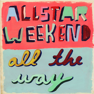 All the Way (Allstar Weekend album) - Image: All the way album cover
