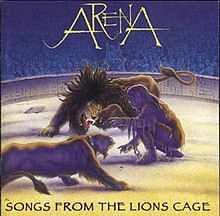 Arena - Songs from the Lion's Cage album cover.jpg