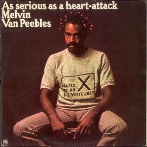 As Serious as a Heart-Attack - Image: As Serious as a Heart Attack (Melvin Van Peebles album) cover art