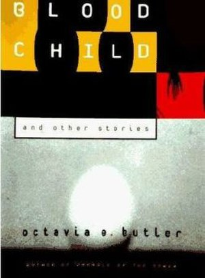 Bloodchild and Other Stories - First edition