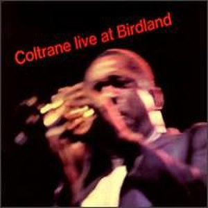 Live at Birdland (John Coltrane album) - Image: Coltrane Live at Birdland