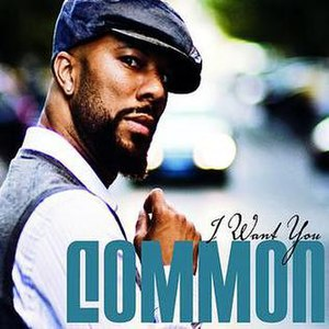 I Want You (Common song) - Image: Common I Want You