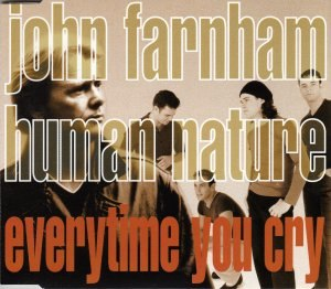 Everytime You Cry (John Farnham & Human Nature song) - Image: Everytime You Cry Single Artwork