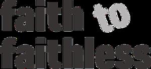 Faith to Faithless - Image: Faith to Faithless logo