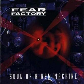 Soul of a New Machine - Image: Fear Factory Soul of a New Machine