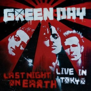 Last Night on Earth: Live in Tokyo - Image: Green Day Last Night on Earth Live in Tokyo cover