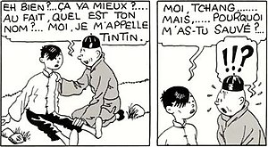 "Chang Chong-Chen - Tintin meets Chang in the 1934 edition of The Blue Lotus: ""That's better, eh?... So, what's your name?... Mine's Tintin."" ""I'm Chang... But... why did you rescue me?"" ""!!?"""
