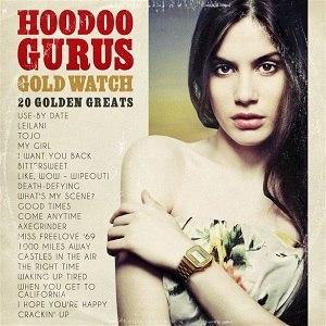Gold Watch: 20 Golden Greats - Image: Hoodoo Gurus Gold Watch, 20 Golden Greats