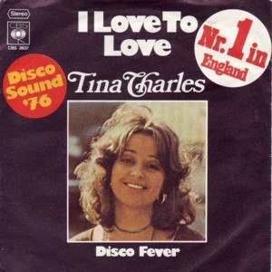 I Love to Love (But My Baby Loves to Dance) - Image: I love to love (Tina Charles)