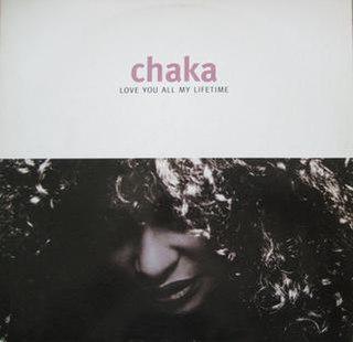 Love You All My Lifetime 1992 single by Chaka Khan