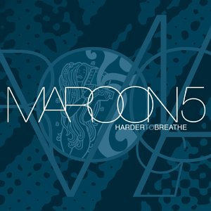 Harder to Breathe - Image: Maroon 5 Harder to Breathe