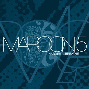 Harder to Breathe - Image: Maroon 5 Harder to Breathe