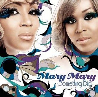 Something Big (Mary Mary album) - Image: Mary mary something big