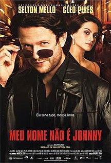 <i>Meu Nome Não É Johnny</i> 2008 film by Mauro Lima