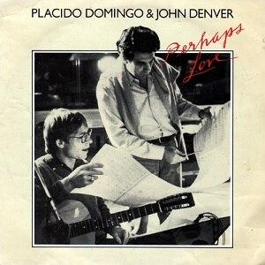 Perhaps Love (song) - Image: Placido Domingo & John Denver Perhaps Love Single