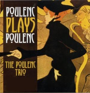 Poulenc Trio - Image: Poulenc Trio Poulenc Plays Poulenc Album Cover