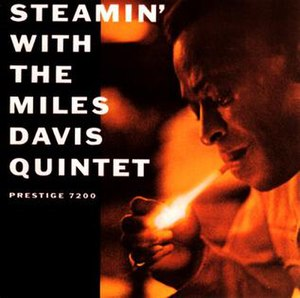 Steamin' with the Miles Davis Quintet - Image: Steamin' With the Miles Davis Quintet