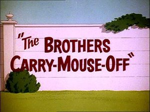 The Brothers Carry-Mouse-Off - Title Card