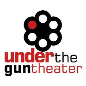 Under the Gun Theater - Under the Gun Theater