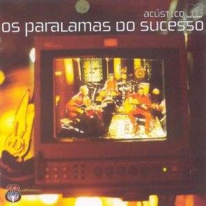 Acústico MTV (Os Paralamas do Sucesso album) - Image: Acústico MTV (Os Paralamas do Sucesso album)