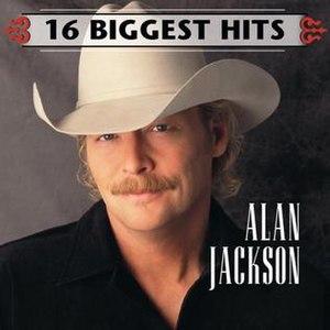 16 Biggest Hits (Alan Jackson album) - Image: Alan Jackson 16Biggest