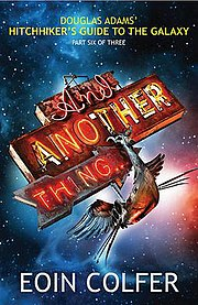 pic: and another thing by eion colfer hitch hiker's guide to the galaxy