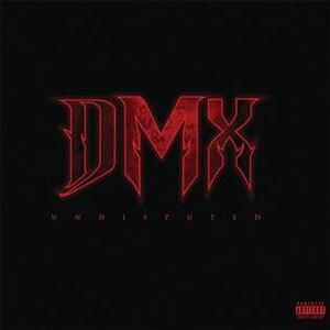 Undisputed (DMX album) - Image: DMX Undisputed Album Cover