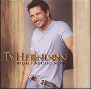 Right About Now (Ty Herndon album) - Image: Herndonright
