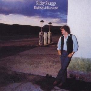 Highways & Heartaches (Ricky Skaggs album) - Image: Highways Heartaches