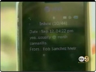 2008 Chatsworth train collision - KCAL-TV news showed a text message allegedly sent by the Metrolink train's engineer 22 seconds before the crash.