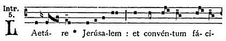 Laetare Sunday - The incipit for the Gregorian chant introit from which Laetare Sunday gets its name.