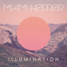 Miami Horror - Illumination.png