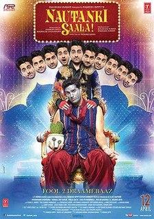 <i>Nautanki Saala!</i> 2013 film by Rohan Sippy