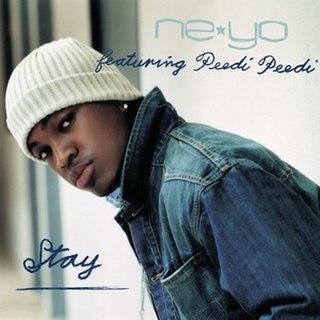 Stay (Ne-Yo song) 2005 single by Ne-Yo ft. Peedi Peedi